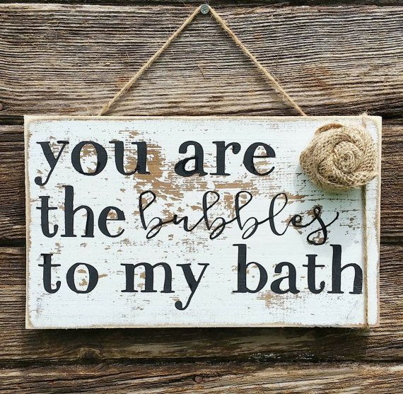 How adorbs?! You are the bubbles to my bath, perfect for a rustic, woodland, farmhouse style bathroom! Sign is approx. 8x12 (+/-) and come ready to hang. Whitewashed with distressed sides and a handmade burlap rosette to top it all off! . Non toxic acrylic paint. PLEASE NOTE: Each sign is hand cut and size may vary ever so slightly :) Our signs start with the design process. All of our creations are designed and made by us, hand-cut and stained! We dont use reusable stencils, every one is…