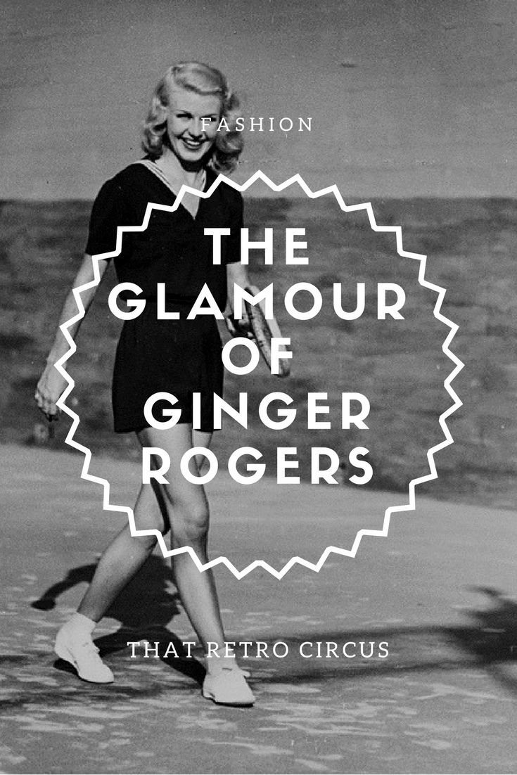 Ginger Rogers:  an Old Hollywood fashion icon.