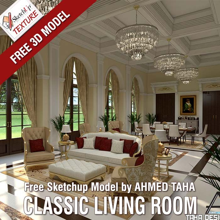 awesome free sketchup model classic living room shared by engineer ahmed taha in 3d model gallery read more