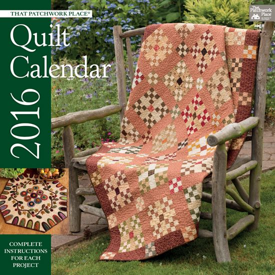 That patchwork place quilt calendar 2016 complete for Patchwork quilt book