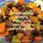 Paleo Stuffing Alternatives, Gluten/Grain/Dairy/Egg Free, with Vegan Option from Transformed By Food with Dawn.