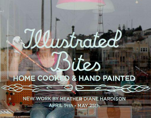 Illustrated Bites - Heather HardisonDesign Inspiration, Hands Painting, Illustration Bites, Hands Letters, Types, Typography, Windows Art, Art Shows, New Art