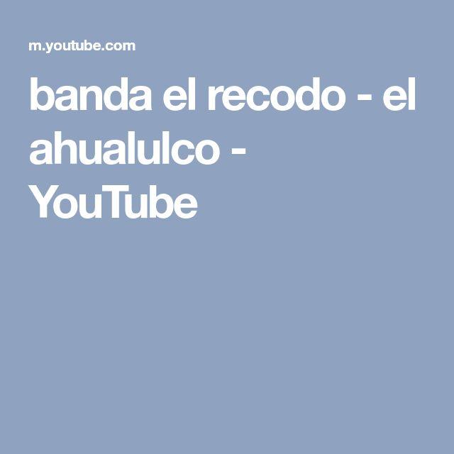 banda el recodo - el ahualulco - YouTube