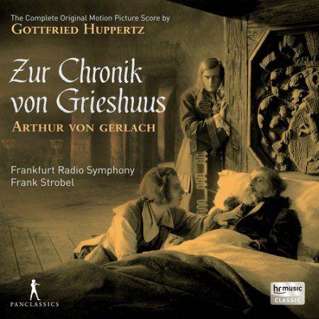 Gottfried Huppertz: Zur Chronik von Grieshuus