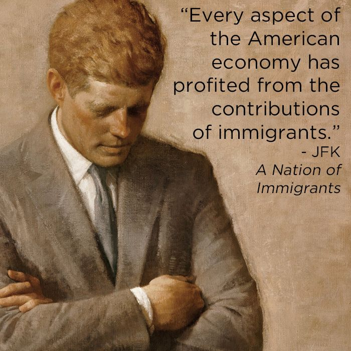JFK on the importance of immigrants to the American economy.