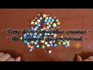 How to fold korean paper stars - Como dobrar estrelinhas ...