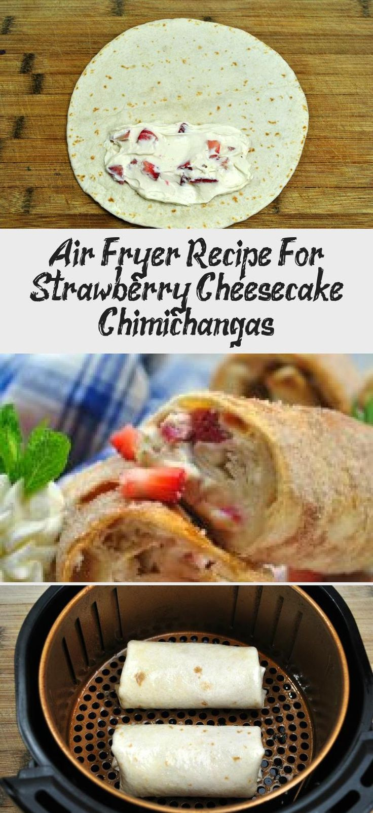 Air Fryer Recipe For Strawberry Cheesecake Chimichangas