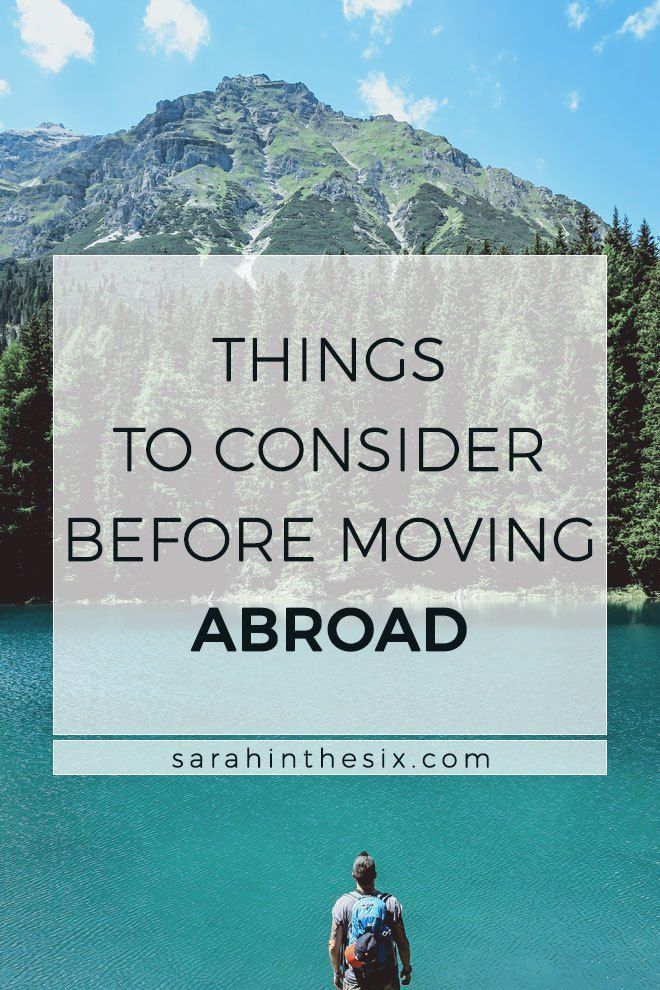 Things to consider before moving abroad