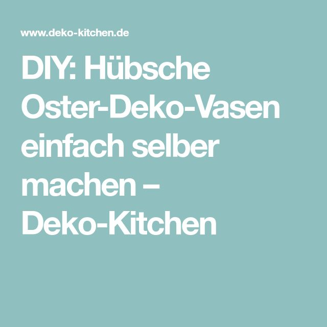 25+ melhores ideias de Deko vasen no Pinterest Altglas, Flasche - dekoration küche selber machen