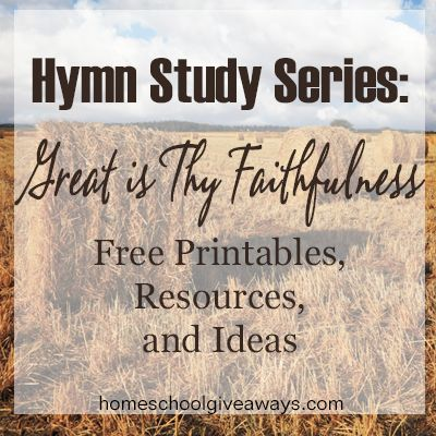 Hymn Study Series: Great is Thy Faithfulness Free Printables, Resources and Ideas  Check out our FREE printables and copywork that we created specifically for this hymn!