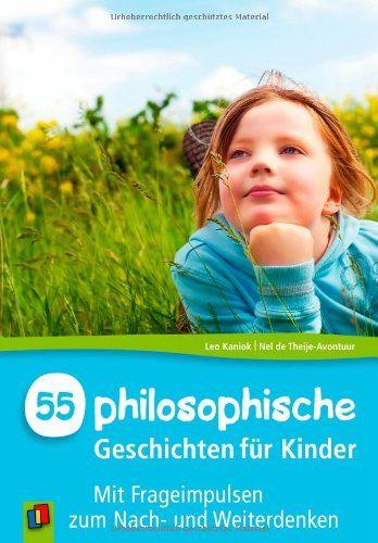 Stadtbibliothek Graz - Fünfundfünfzig philosophische Geschichten für Kinder - mit Frageimpulsen zum Nach- und Weiterdenken - Unterrichtsmaterial