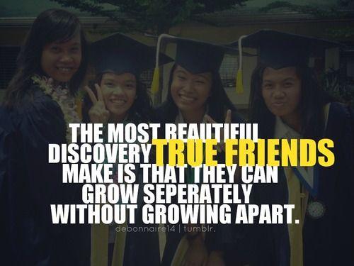 : Best Friendship, Life Quotes, Quotes Life True, Graduation Party, 2015 Ideas, Graduation Quotes, True Friendships, Inspiration Quotes, Senior Quotes