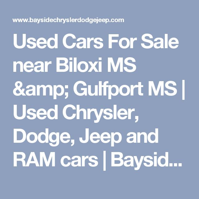 Used Cars For Sale Near Biloxi Ms Gulfport Ms Used Autos Post