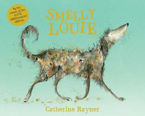 Smelly Louise by Catherine Rayner