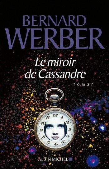 Couverture de l'ouvrage : Le Miroir de Cassandre de Bernard Werber