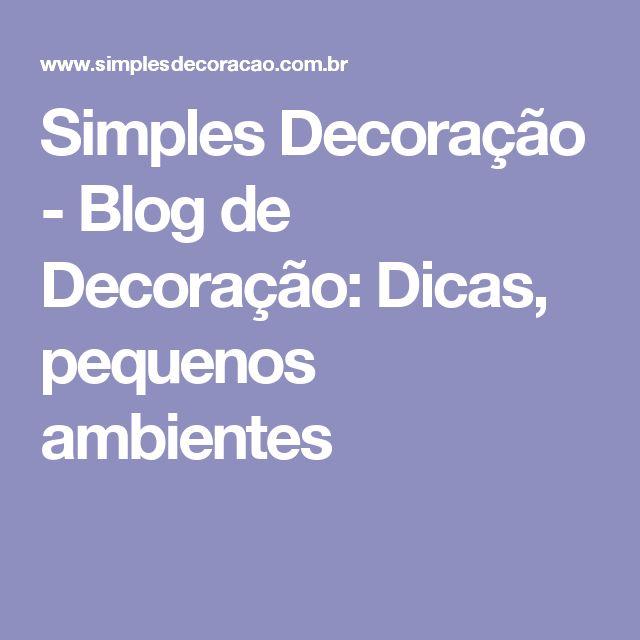 Simples Decoração - Blog de Decoração: Dicas, pequenos ambientes