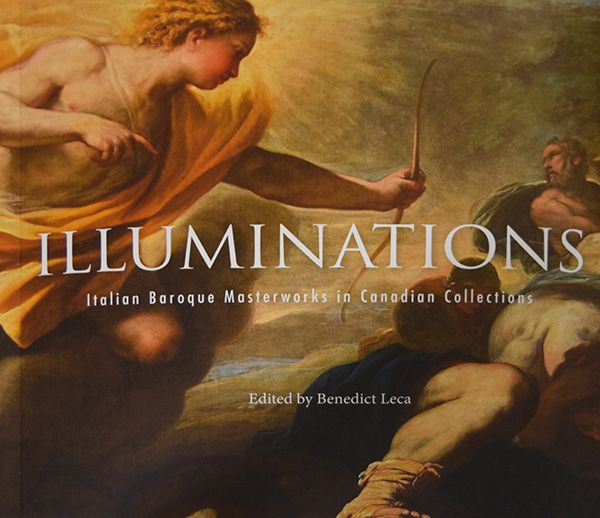 Illuminations: Italian Baroque Masterworks in Canadian Collections $20 Description:   7 x 7 inches   Softcover, 96 pages, fully illustrated (colour)