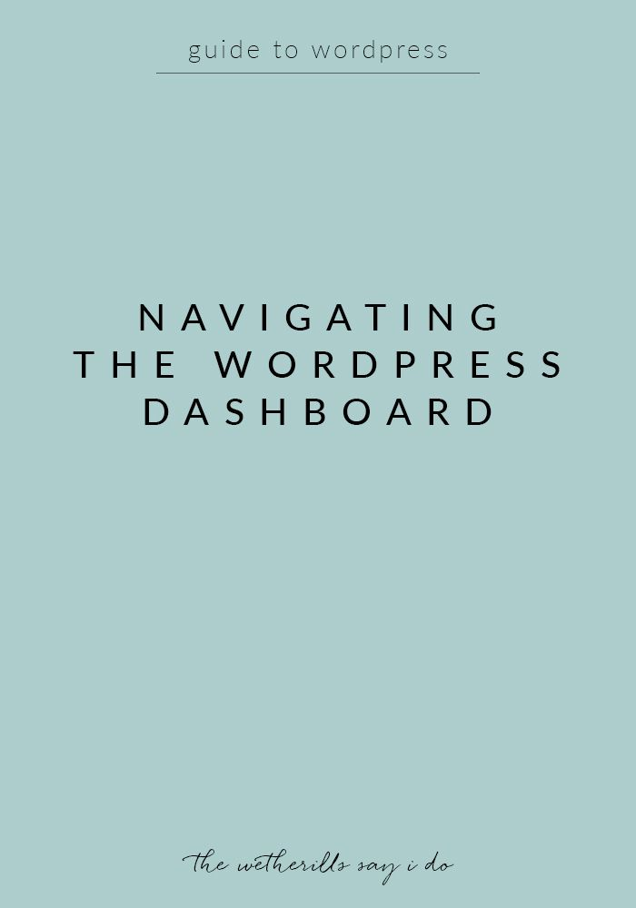 How to navigate the WordPress dashboard, a helpful guide for new WordPress users or those switching from Blogger.