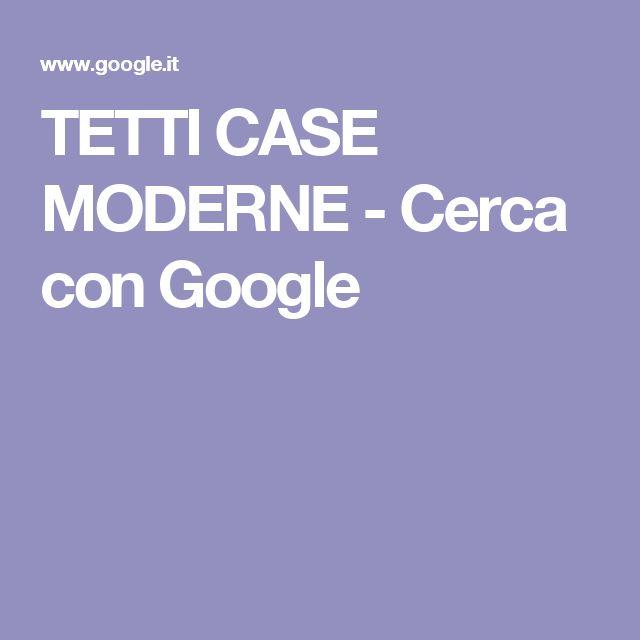 TETTI CASE MODERNE - Cerca con Google