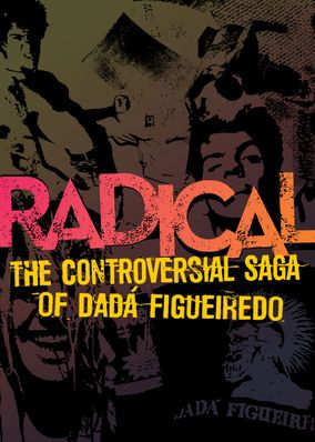 Radical: the Controversial Saga of Dada Figueiredo (2013) - This film chronicles the career of surfer Dad? Figueiredo, whose stormy personal life upended his status as a trendsetting '70s sports hero.