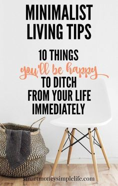 Minimalist Living Tips: 10 things to ditch immediately.   Minimalist living is about finding the sweet spot between possessions and freedom. Read on to discover the 10 things in your life that make the best starting points in your journey toward minimalist living. smartmoneysimplel...