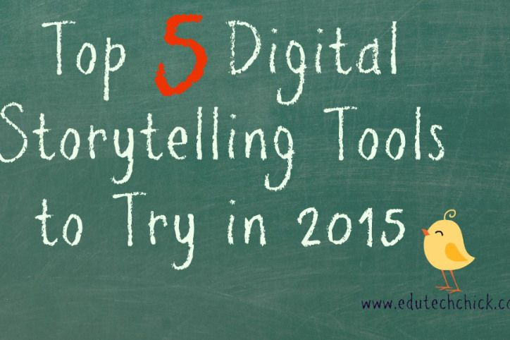 Top 5 Digital #Storytelling Tools to Try in 2015 - #digitalstorytelling