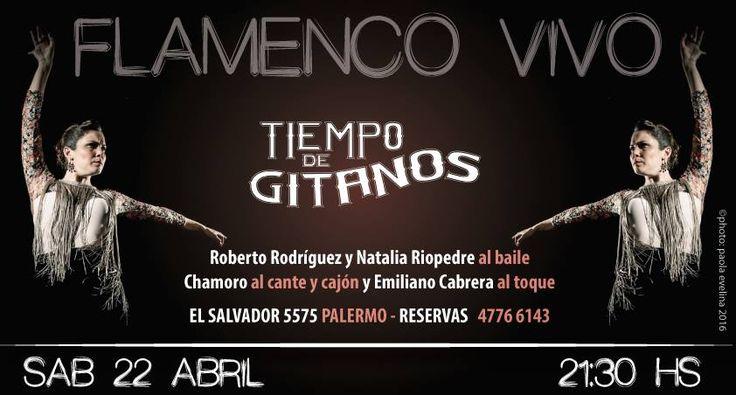 Noche de Flamenco en Tiempo de Gitanos!!! Reservas al 4776 6143