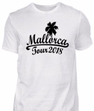 Mallorca Tour T-Shirts 2018 für den Malle Urlaub 2018