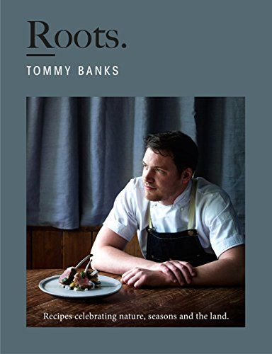 Out in April 2018! Roots - the debut cookbook from Tommy Banks