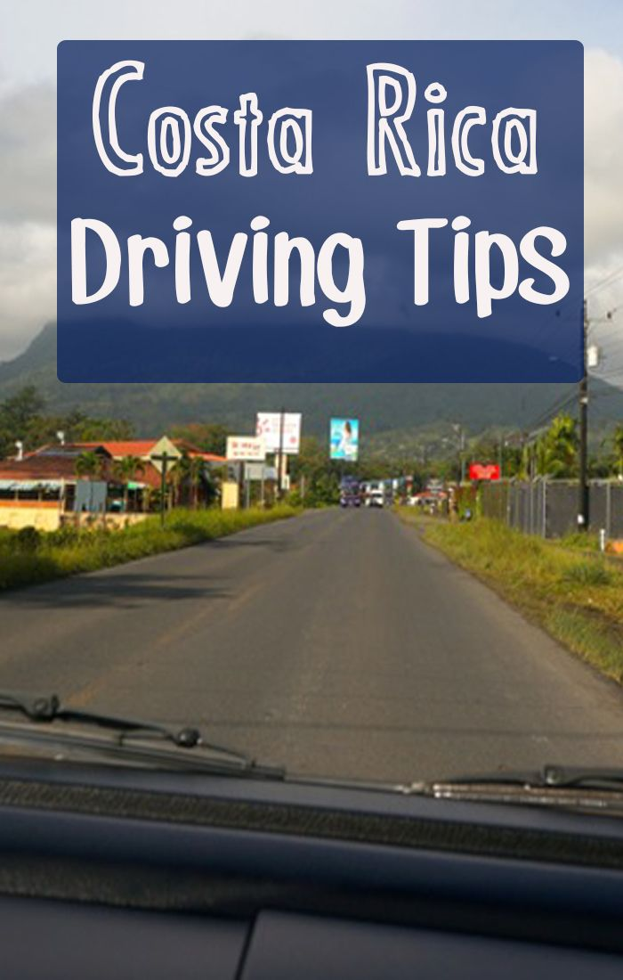 Tips for driving during your Costa Rica vacation!