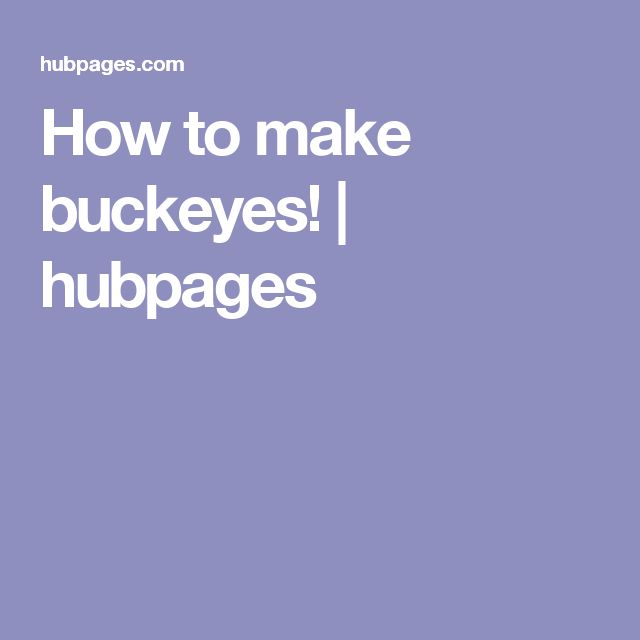 How to make buckeyes! | hubpages