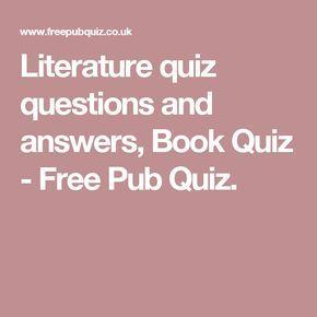 Literature quiz questions and answers, Book Quiz - Free Pub Quiz.