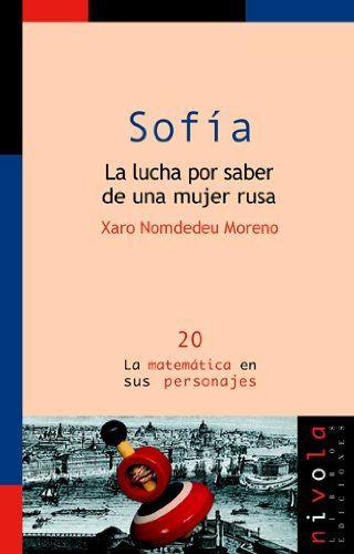 Sofía : la lucha por saber de una mujer rusa / Xaro Nomdedeu Moreno