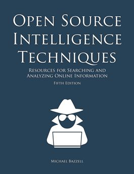Open Source Intelligence Techniques by Michael Bazzell. The authority on open source intelligence for private investigations.