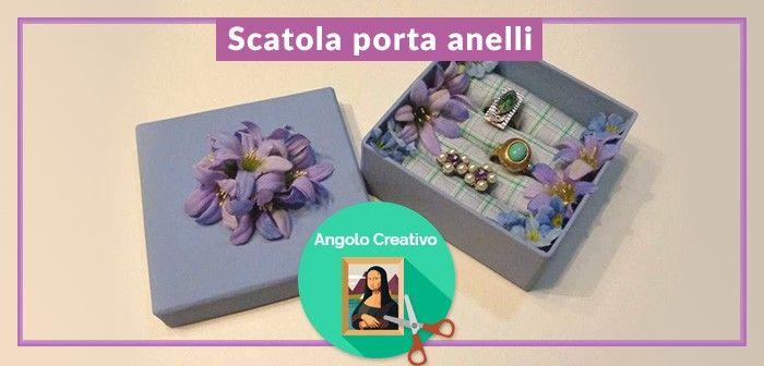 L'Angolo Creativo: Scatola Porta Anelli Fai Da Te