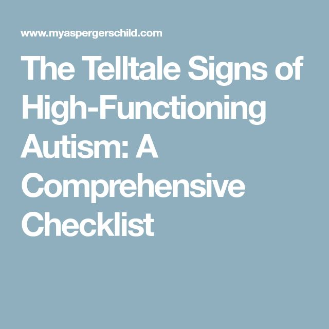 The Telltale Signs of High-Functioning Autism: A Comprehensive Checklist