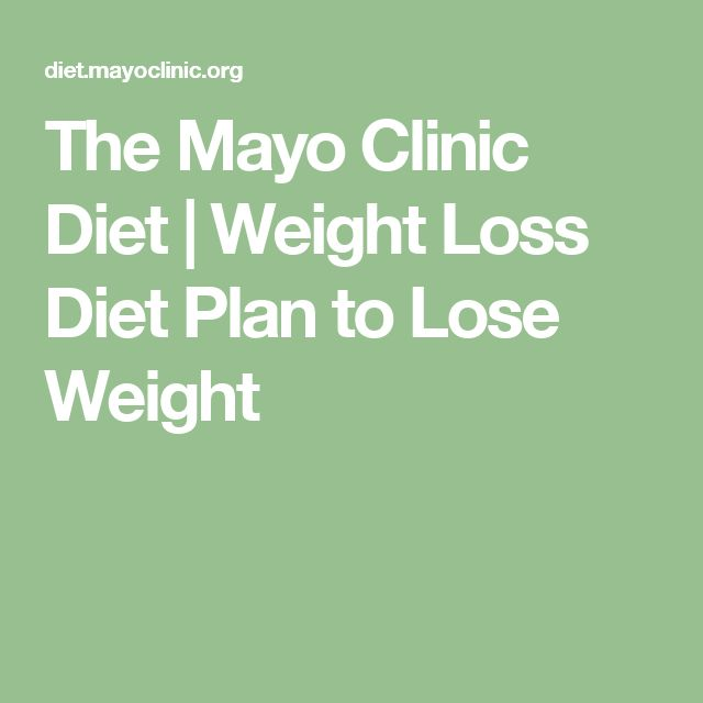 The Mayo Clinic Diet | Weight Loss Diet Plan to Lose Weight