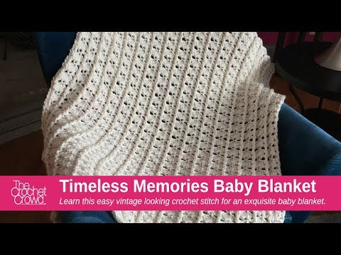 Crochet Timeless Memories Baby Blanket Tutorial The