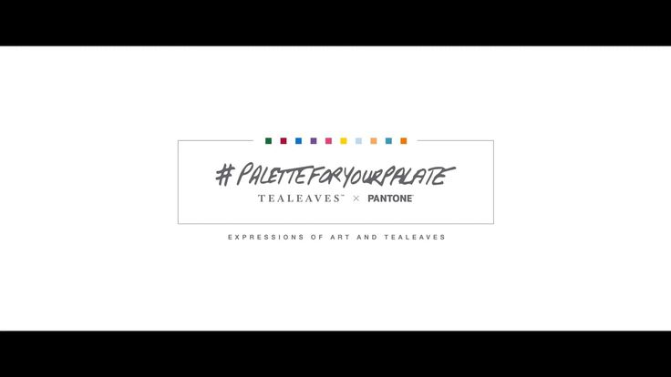 Tealeaves x Pantone #PaletteForYourPalate | An Exhibition of Tea   Color   Mood