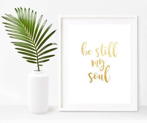 Buy Prints On Etsy $8.25 Be Still My Soul Poster Printable Art Be Still Printable Be