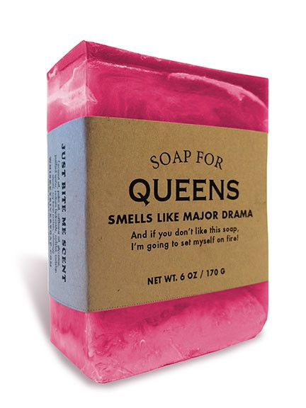 Talk. To. The hand. Seriously? I mean, seriously? I bought you this Soap for Queens and your only response is to throw it at me? Talk about major drama! I'll te