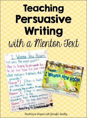 Teaching Persuasive Writing with a Mentor Text - Teaching to Inspire with Jennifer Findley