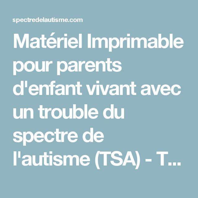 Matériel Imprimable pour parents d'enfant vivant avec un trouble du spectre de l'autisme (TSA) - Trouble du spectre de l'autisme (TSA) - spectredelautisme.com