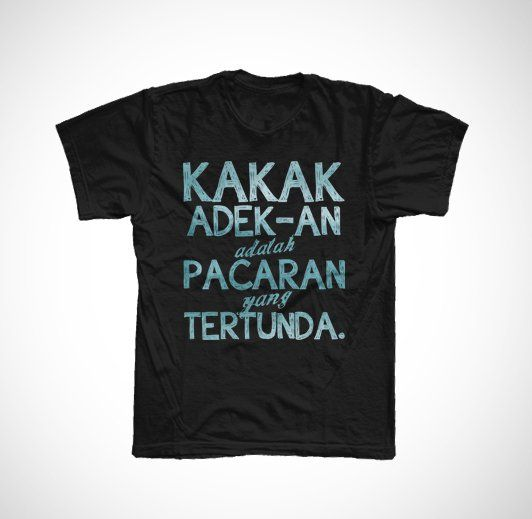 "Kakak Adekan T-shirt by kaoscupu. T-shirt that made from cotton combed 20s, to keep you cool, with "" kakak adek an adalah pacaran yang tertunda"" quotes print on black t-shirt. A fun way to make everyone laugh. http://zocko.it/LEIF4"