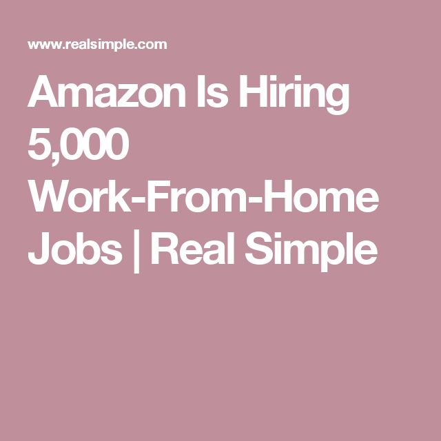 Amazon Is Hiring 5,000 Work-From-Home Jobs   Real Simple
