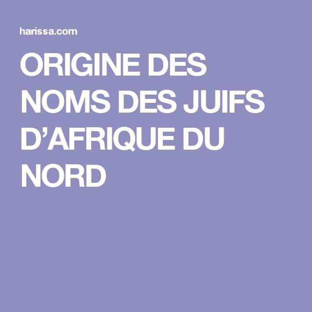 ORIGINE DES NOMS DES JUIFS D'AFRIQUE DU NORD