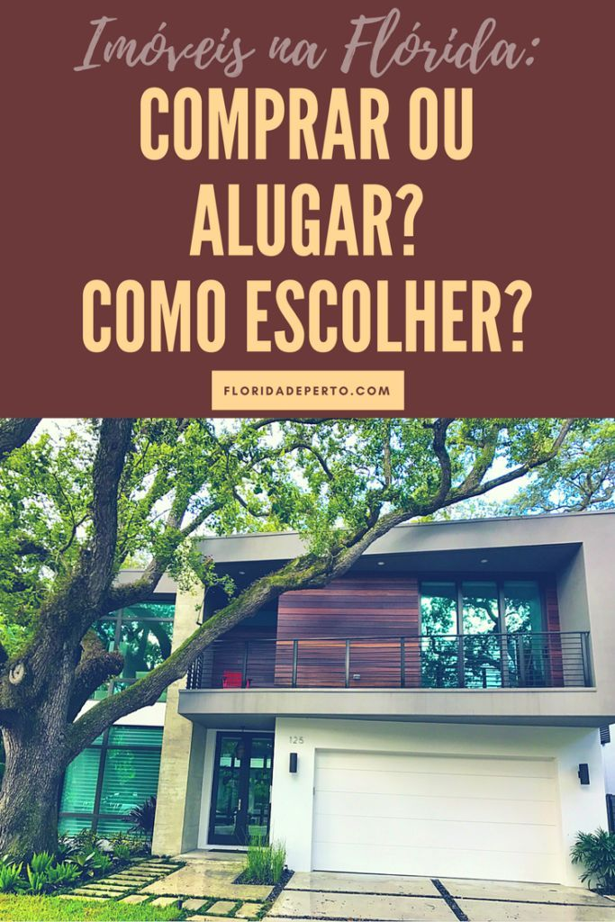 Imoveis na Florida: comprar ou alugar? ***Real estate in Florida: to buy or to rent?