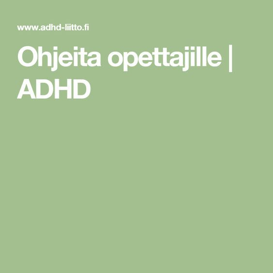 Ohjeita opettajille   ADHD