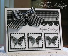 black and white card: big gingham bow, three part bok of framed black butterflies....luv it!!