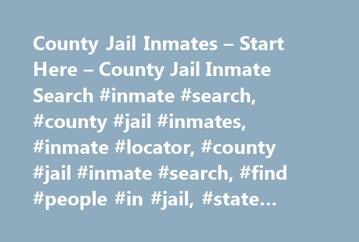 County Jail Inmates – Start Here – County Jail Inmate Search #inmate #search, #county #jail #inmates, #inmate #locator, #county #jail #inmate #search, #find #people #in #jail, #state #prison http://houston.nef2.com/county-jail-inmates-start-here-county-jail-inmate-search-inmate-search-county-jail-inmates-inmate-locator-county-jail-inmate-search-find-people-in-jail-state-prison/  # County jails with an inmate search Below is a list of all the states with something in common; related state…